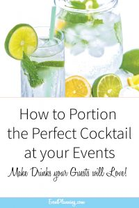 How to Portion the Perfect Cocktail at Your Events // Event Planning Tips // Event Planning 101 // Event Planning Business // Event Planning Career // Event Planning Courses
