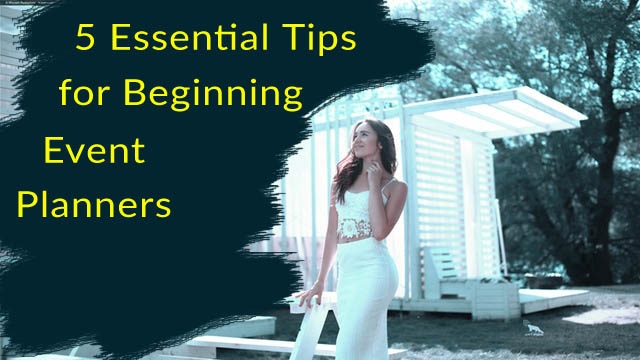 Essential Tips for Beginning Event Planners